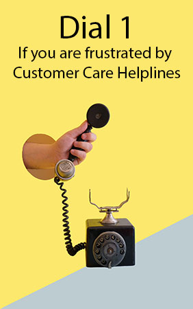 Dial 1 if you are frustrated by customer care helplines