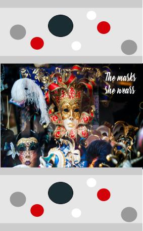 The masks she wears